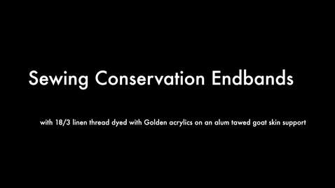 Thumbnail for entry Conservation Endbands