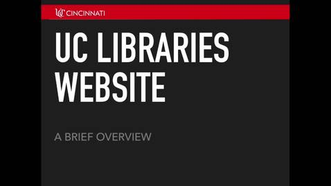 Thumbnail for entry New UC Libraries Website Overview