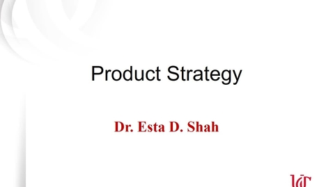 Thumbnail for entry MKTG7011 - Product Strategy Module 4