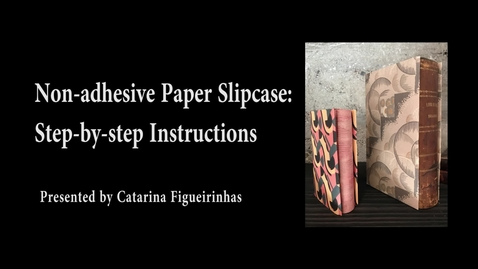 Thumbnail for entry Non-adhesive Paper Slipcase Instructions