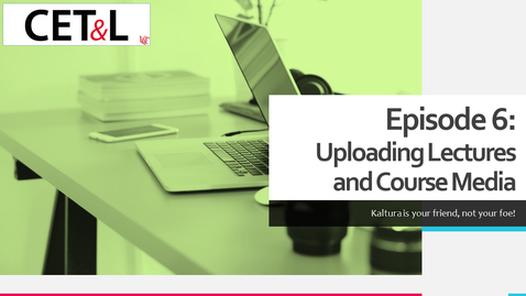 Thumbnail for entry Uploading Lectures and Course Media   Episode 6 - Creating Your Canvas Course from Scratch