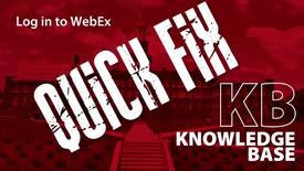 Thumbnail for entry Quick Fix: Log in to WebEx