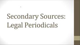 Thumbnail for entry Researching Secondary Sources Video: Introduction to Law Reviews and Legal Periodicals -- by Susan Boland
