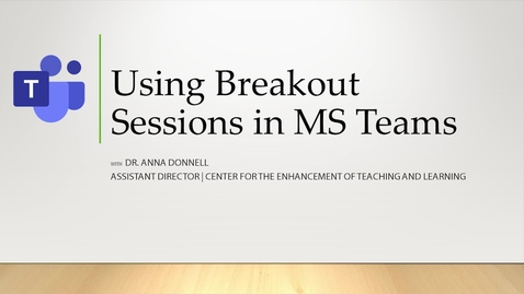 Thumbnail for entry Using Breakout Sessions in Microsoft Teams