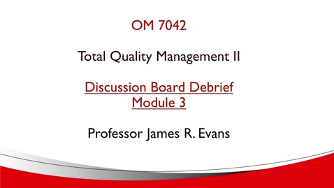 Thumbnail for entry OM742 Module 3 Discussion Board Debrief