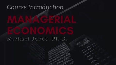 Thumbnail for entry ECON 7020: Managerial Economics