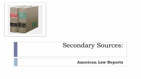 Thumbnail for entry Researching Secondary Sources Video: Introduction to American Law Reports -- by Susan Boland