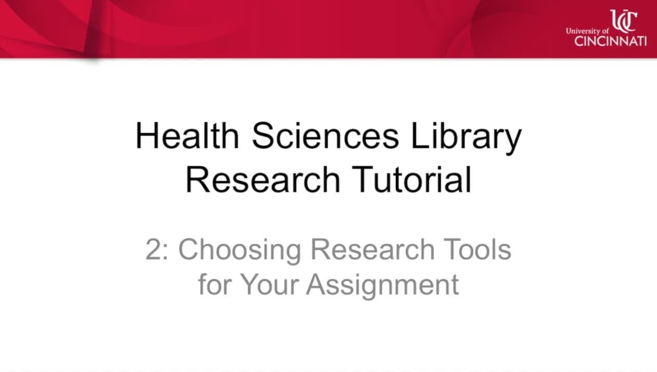 Health Sciences Library Research Tutorial 2: Choosing Research Tools