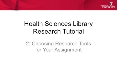 Thumbnail for entry Health Sciences Library Research Tutorial 2: Choosing Research Tools