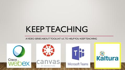 Thumbnail for entry Keep Teaching - Kaltura Basics