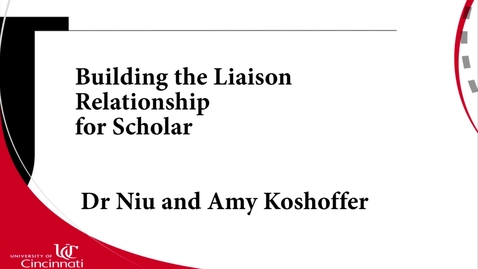 Thumbnail for entry Building the Liaison Relationship in Scholar@UC