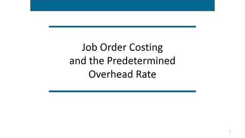 Thumbnail for entry Accounting 7012 Module 7 L1 Job Order Costing