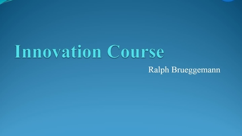 Thumbnail for entry ENTR 7082 Chapter 00 Introduction to the Innovation Expectations