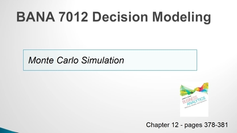 Thumbnail for entry BANA 7012 Lecture 3.2 Monte Carlo Simulation
