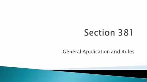 Thumbnail for entry Section 381 General Application and Rules