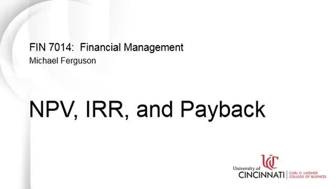 Thumbnail for entry Net Present Value (NPV), Internal Rate of Return (IRR), and Payback
