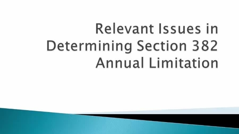 Thumbnail for entry Relevant issues to determine 382 annual limit