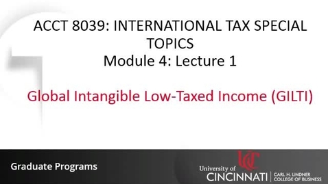 Thumbnail for entry Global Intangible Low-Taxed Income (GILTI)