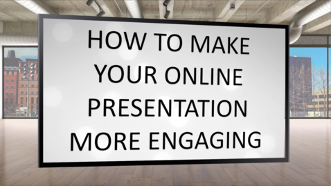 Thumbnail for entry LD&I Tips - Making Your Online Videos More Engaging