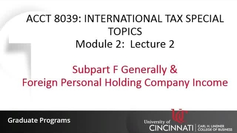 Thumbnail for entry Subpart F Generally & Foreign Personal Holding Company Income
