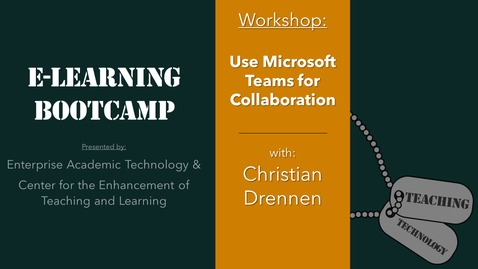 Thumbnail for entry eLearning Bootcamp: Use Microsoft Teams for Collaboration