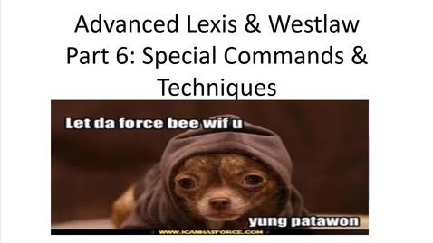 Thumbnail for entry Advanced Lexis & Westlaw Searching Video Part 6: Commands & Special Search Techniques