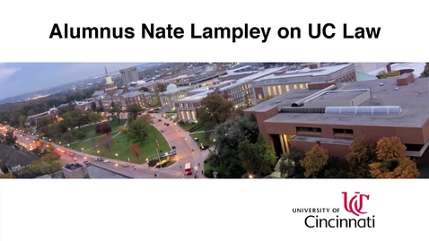 Thumbnail for entry Alumnus Nate Lampley on UC Law