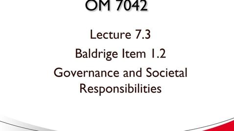 Thumbnail for entry OM 7042 Lecture 7.3 Baldrige Item 1.2