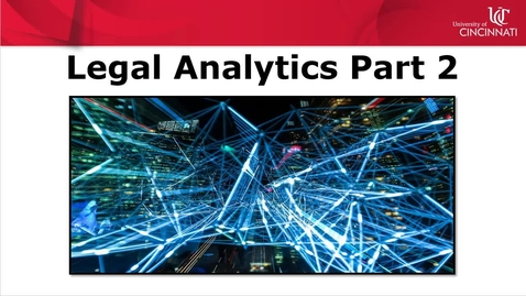Thumbnail for entry Introduction to Legal Analytics Part 2: Litigation Analytics Products