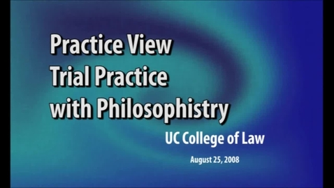 Thumbnail for entry Practice View - Trial Practice with Philosophistry