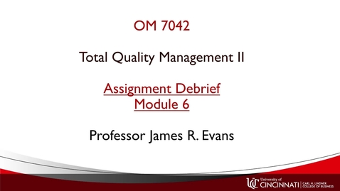 Thumbnail for entry OM742 Module 6 Assignment Debrief