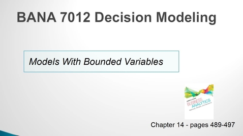 Thumbnail for entry BANA 7012 Lecture 6.1 Applications - Models with Bounded Variables