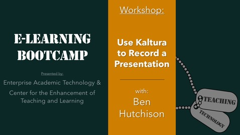 Thumbnail for entry eLearning Bootcamp: Using Kaltura Capture to Record a Presentation