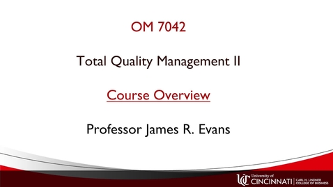 Thumbnail for entry OM 7042 Course Overview