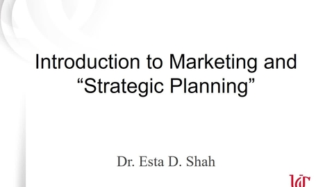 Thumbnail for entry MKTG7011 - Lecture 1.1 Introduction to Marketing & Strategic Planning