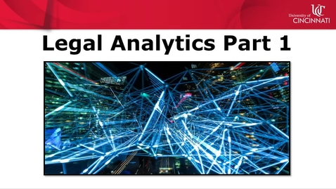 Thumbnail for entry Introduction to Legal Analytics Part 1
