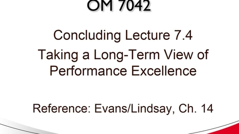 Thumbnail for entry OM 7042 Lecture 7.4 Conclusion