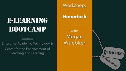 Thumbnail for entry eLearning Bootcamp: Honorlock Proctored Testing