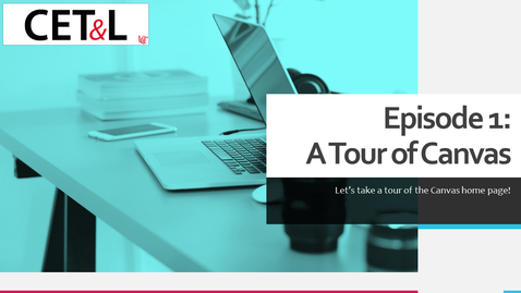 Thumbnail for entry A Tour of Canvas | Episode 1 - Creating Your Canvas Course from Scratch