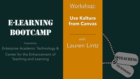 Thumbnail for entry eLearning Bootcamp:  Using Kaltura from Canvas