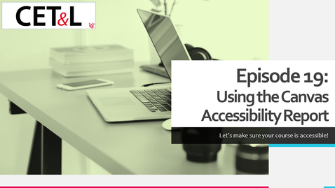 Thumbnail for entry Using the Canvas Accessibility Report | Episode 19 - Creating Your Canvas Course from Scratch