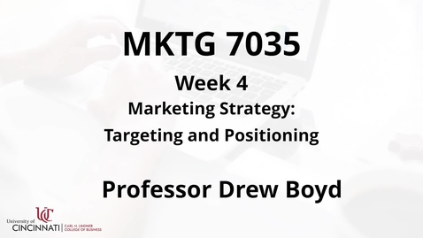 Thumbnail for entry MKTG7035 - Module 4 Targeting and Positioning (pt1)