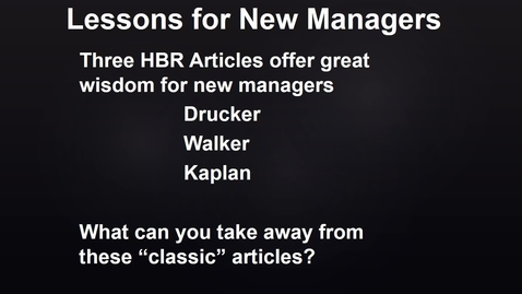 Thumbnail for entry MGMT 7014 On-line Lessons for New Managers.mp4