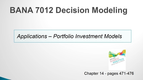 Thumbnail for entry BANA 7012 Lecture 5.3 Applications - Portfolio Investment Models