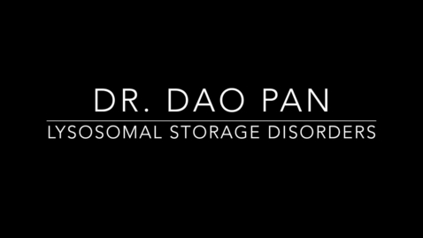 Thumbnail for entry Dr. Dao Pan Lysosome Storage Disease