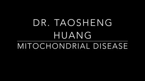 Thumbnail for entry Dr. Taosheng Huang
