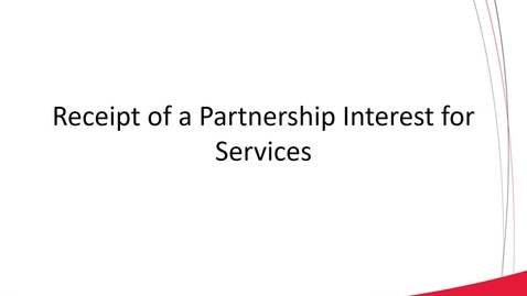 Thumbnail for entry ACCT 8030 L3-2 Receipt of Partnership Interest for Services