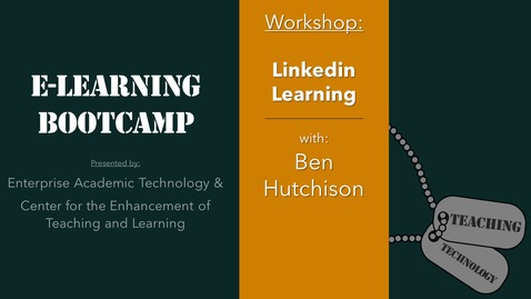 Thumbnail for entry eLearning Bootcamp: Linkedin Learning