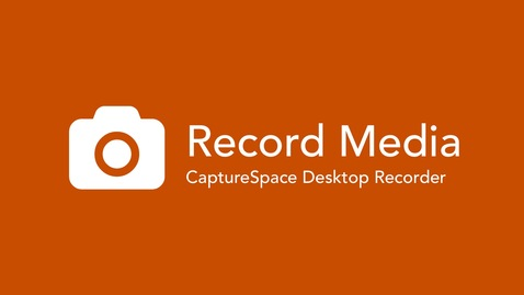 Record Media with CaptureSpace Lite