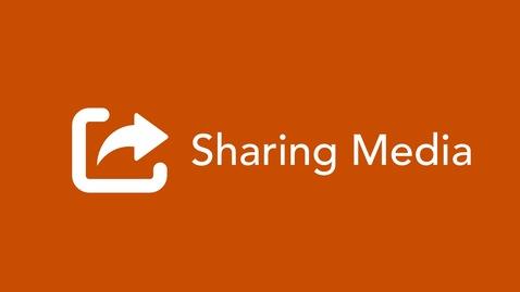 Thumbnail for entry Sharing Media